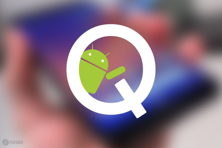 اندروید 10 یا اندروید کیو Android Q